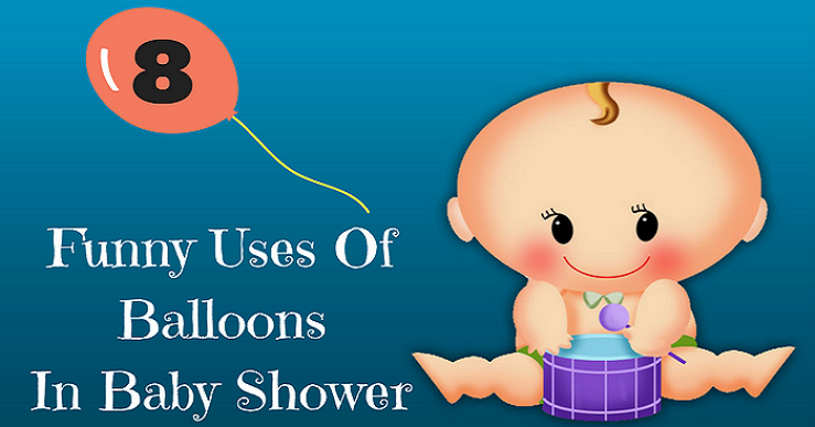 8 Funny Ways to Use Balloon in Baby Shower Party
