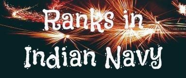 Ranks in Indian Navy – जानिए! Navy में कितने Ranks होते है ?