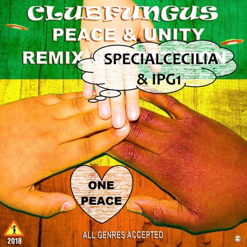"""ONE PEACE"" Special Cecilia & IPG1 -ClubFungus - Peace & Unity Remix Competition 2018"
