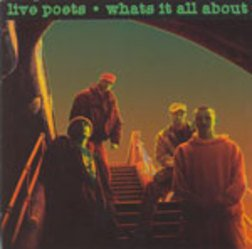All Hip Hop Archive: Live Poets - Whats It All About