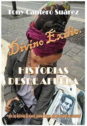 Amazon.co.uk: Divino Exilio: Historias by Tony Cantero Suárez: Books