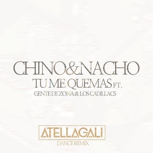 Chino & Nacho - Tú Me Quemas (AtellaGali Dance Remix)