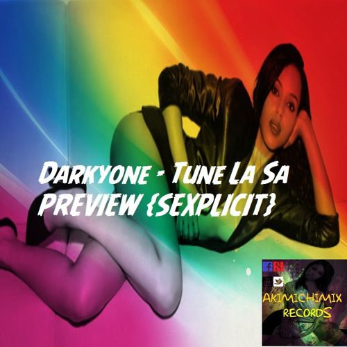 Darkyone - Tune La Sa - PREVIEW {SEXPLICIT} - SoundCloud
