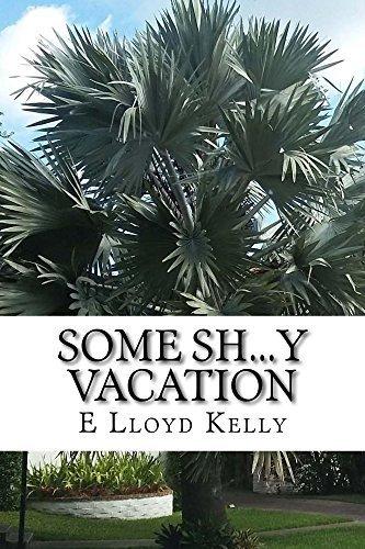Some Sh...y vacation (English Edition)