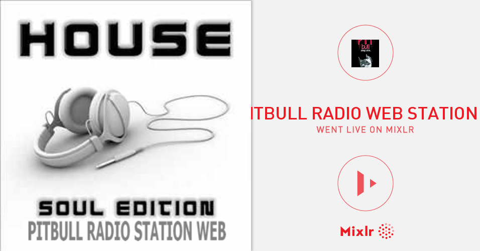 pitbull radio web station on Mixlr