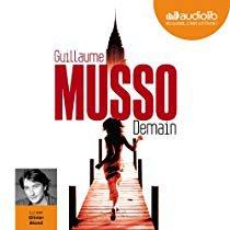 109 - Mon marathon Guillaume Musso - Demain - Lu par Olivier Blond - Durée : 9 h et 27 min - Éditeur Audiolib