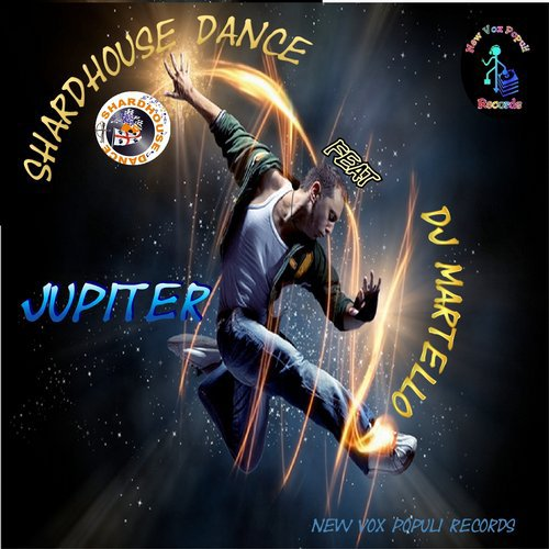 Shardhouse Dance — Jupiter (feat. Dj Martello)(Original mix) [New Vox Populi] :: Beatport Pro