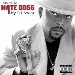 TRIBUTE TO NATE DOGG by DJ Mast - DJ Mast - N°1 REMIX DANCEFLOOR Groove VS...