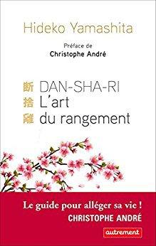 DanShaRi, L'art du rangement (ESSAIS-DOCUMENT) (French Edition) eBook: Hideko Yamashita, Christophe André, Deborah Piérret Watanabe: Amazon.co.uk: Kindle Store