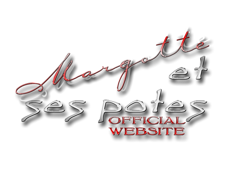 MARGOTTE ET SES POTES OFFICIAL WEBSITE