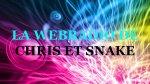 LA WEBRADIO DE CHRIS ET SNAKE