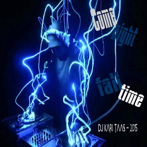 Come Night Fall Time - Dj Kari Taas 2015 - 131 BPM -Style Techno & Trance - Genre EDM