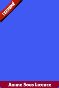 Liste des 60 derniers animes VF / VOSTFR ajout?s