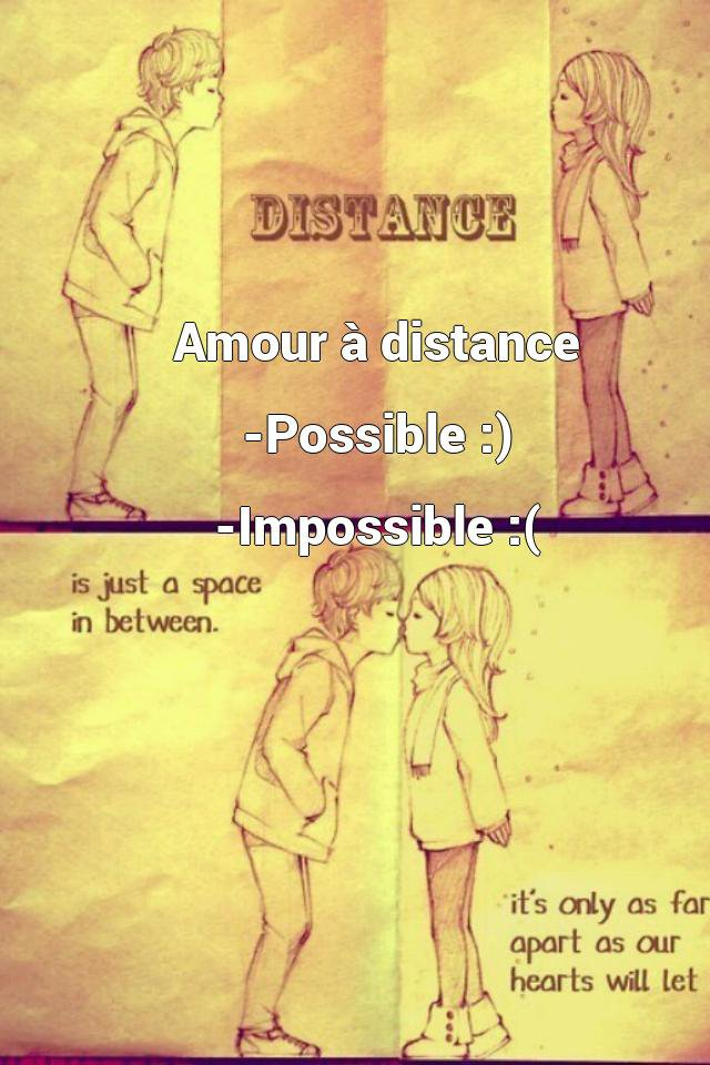 Amour à distance -Possible :) -Impossible :(