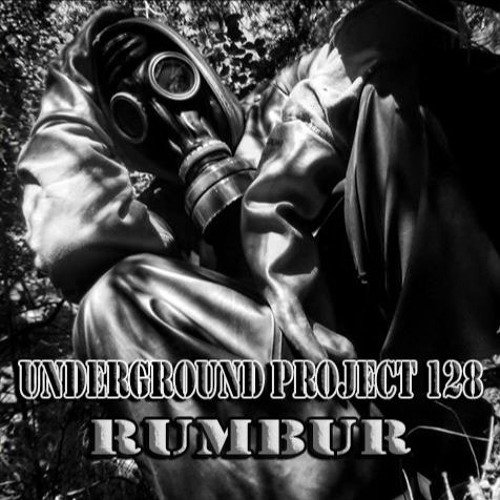 Underground Project 128 - Rumbur