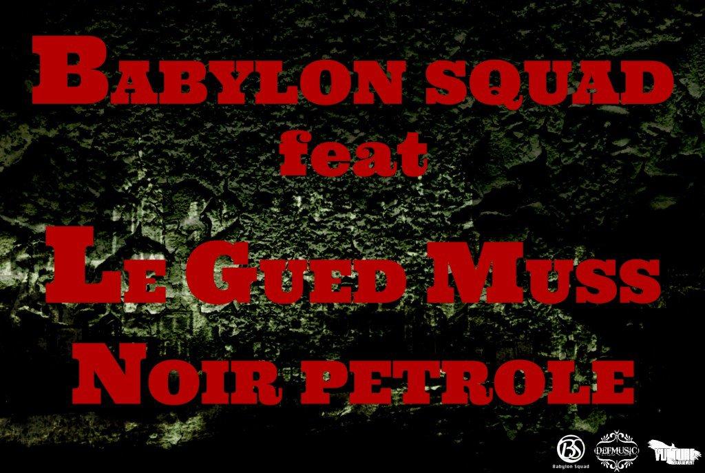 """Babylon Squad feat Le Gued Muss """"Noir Pétrole"""""""