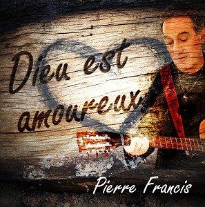 Dieu est amoureux - Pierre Francis - Muzik Paradise