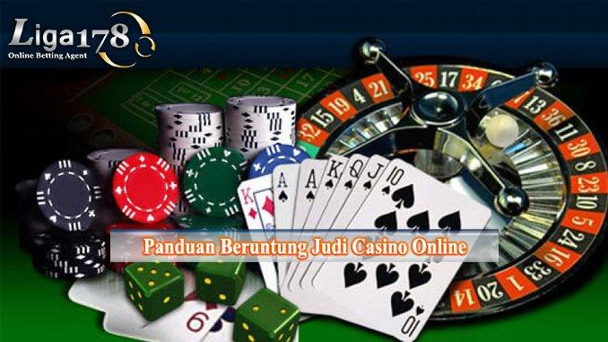 Panduan Beruntung Judi Casino Online