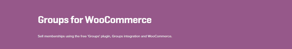WooCommerce Groups for WooCommerce 1.10.0 Extension - Get Lot