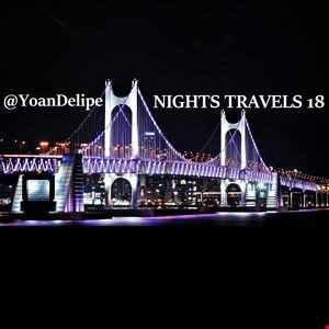 @YoanDelipe Nights Travels 18 (Back to Earth)