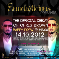 #Agenda • 14.10.12 • SUNDAYLICIOUS presents the official DJ of CHRIS BROWN • BABEY DREW @ MAXX | CHRONYX.be : on aime le son made in Belgium !
