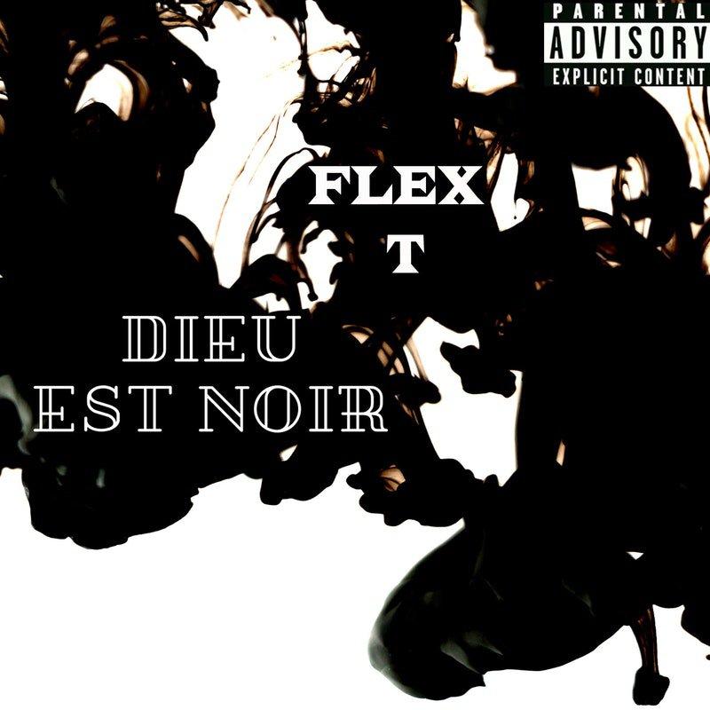 """Nouveau SINGLE """"Dieu est noir"""" de Flex-T"""