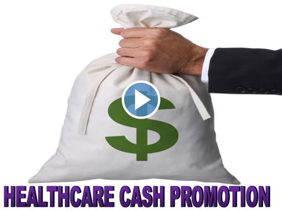Healthcare Marketing On Steroids – Cash Promotion