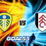 Prediksi Skor Leeds United Vs Fulham 16 Agustus 2017