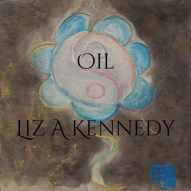 Oil - Single by Liz A Kennedy on iTunes