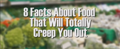 8 Facts About Food That Will Totally Creep You Out
