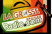 Ecouter la Radio Reggae de la Grosse Radio - La Grosse Radio Reggae - Ecouter du Reggae - Webzine Reggae