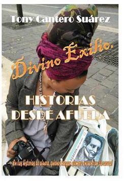 Divino Exilio : Historias desde Afuera (R)(c) by @TonyCantero l #libro #book #livre