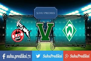 Prediksi Bola Koln Vs Werder Bremen 6 Mei 2017
