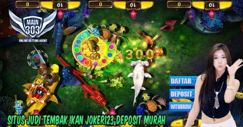 Situs Judi Tembak Ikan Joker123 Deposit Murah