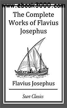 The Complete Works of Flavius Josephu free ebook
