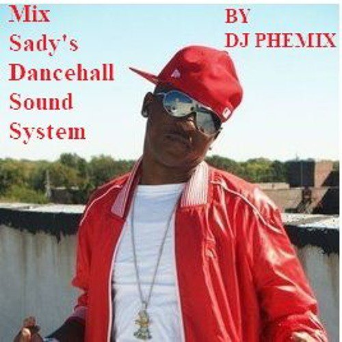Mix sady's dancehall ambiance sound system - BY DJ Phemix