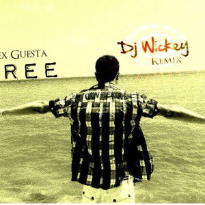 » Alex Guesta – Free (Dj Wickey Remix)