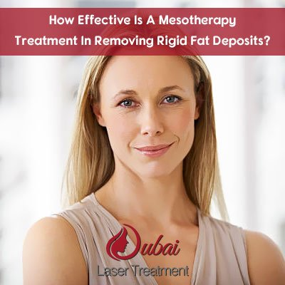 How Effective Is A Mesotherapy Treatment In Removing Rigid Fat Deposits?