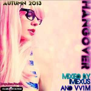 Imexus - ★Autumn 2013★Hangover★Party Trance and Hardstyle★Belgian mix mixed by imexus and Vv1M (full mix)