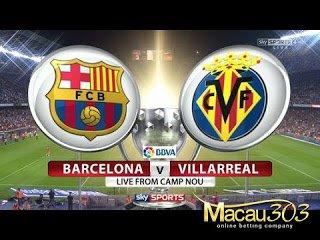 IDN SPORTSBOOK MACAU303: Prediksi Judi Bola Barcelona vs Villarreal 6 Mei 2017