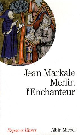 Merlin l'Enchanteur de Jean Markale