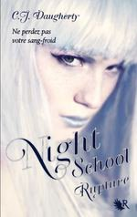 NIGHT SCHOOL, TOME 3 - Rupture - C.J. Daugherty