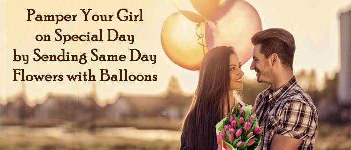 Pamper Your Girl on Special Day by Sending Same Day Flowers with Balloons