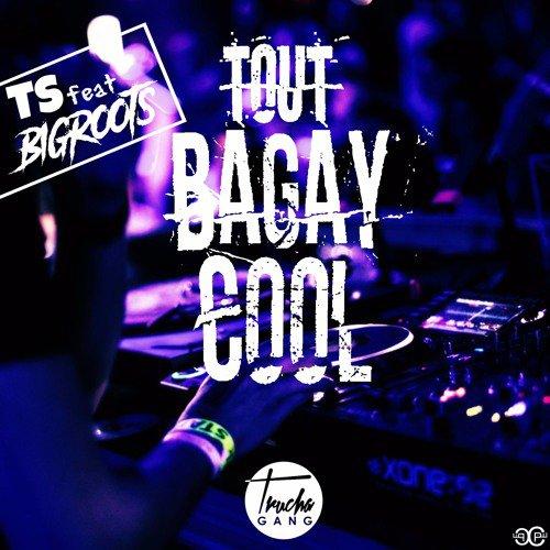 TS Feat Bigroots - Tout Bagay Cool [ TRUCHAGANG ]