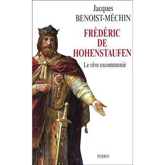 Frédéric de Hohenstaufen de Jacques Benoist-Méchin