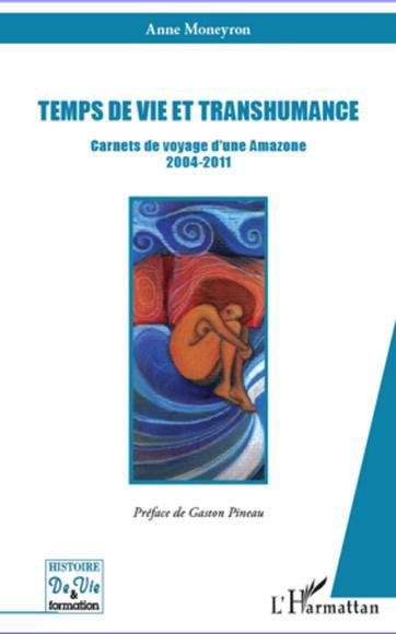 Manu le Chineur: Carnets de voyage d'une Amazone 2004-2011.