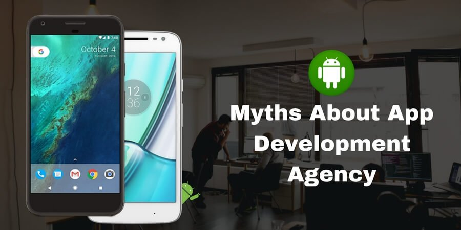 Myths about Android App Development Agencies