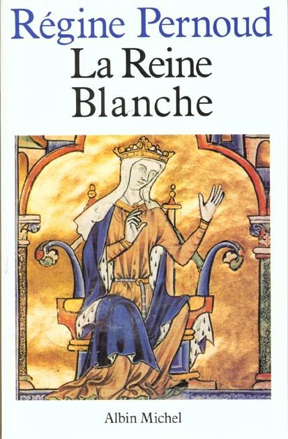 La Reine Blanche de Régine Pernoud