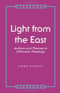Light from the East: Authors and Themes in Orthodox Theology
