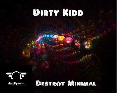 "Nouvel Album ""Destroy Minimal"" Dirty Kidd"
